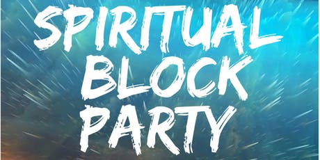 Spiritual Block Party: A Celebration of Life tickets