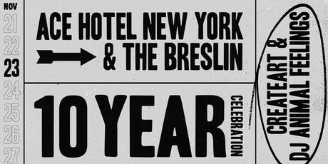 Ace Hotel New York 10 Year Celebration — CreateART & Animal Feelings tickets