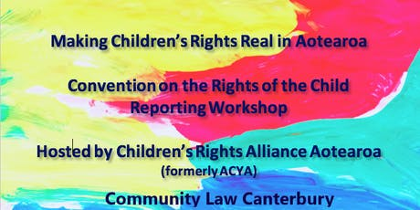 Making Children's Rights Real in Aotearoa New Zealand: CRC Reporting Christchurch Workshop  tickets