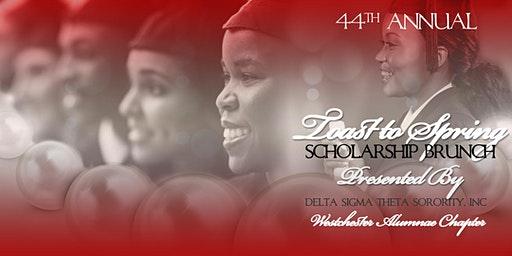 "Delta Sigma Theta Sorority, Inc. - Westchester Alumnae Chapter - ""Toast to Spring"" Scholarship Brunch"