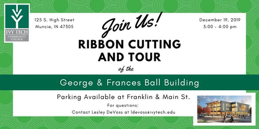 George and Frances Ball Building Ribbon Cutting and Tour