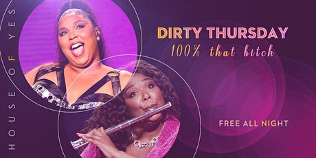 Dirty Thursday: 100% That Bitch  tickets