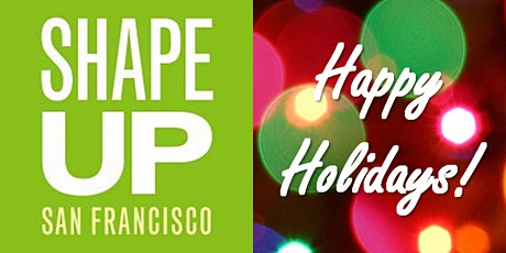Shape Up SF Coalition Holiday Party tickets