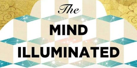 THE MIND ILLUMINATED: A MEDITATION AND DISCUSSION GROUP tickets