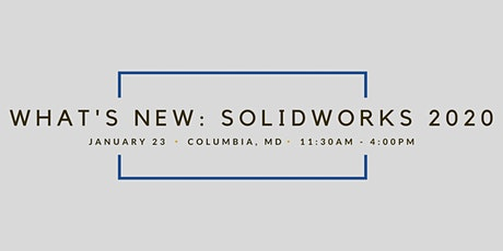 What's New: SOLIDWORKS 2020 - Columbia, MD tickets
