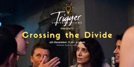 Trigger Conversations: Crossing the Divide tickets