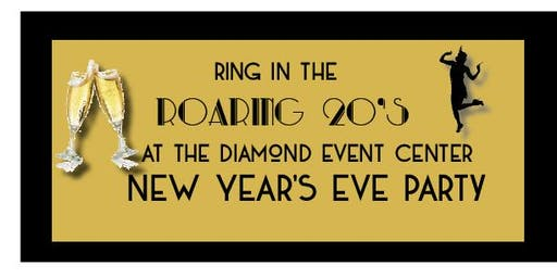 Roaring 20's New Year's Eve Gala at the Diamond Event Center