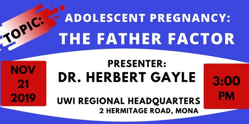 Women's Centre Lecture on Adolescent Pregnancy: The Father Factor