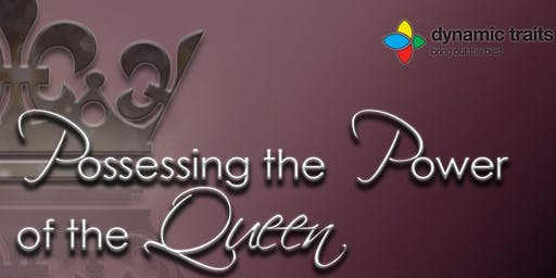 Possessing the Power of the Queen