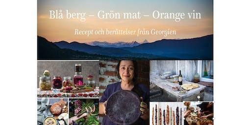 """Bokrelease """"Blå berg grön mat orange vin. Recept och berättelser från Georgien"""""""