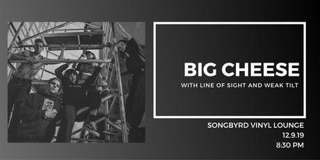 Big Cheese at Songbyrd Vinyl Lounge tickets