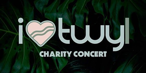 ILTWYL Charity Concert