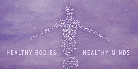 Healthy Bodies, Healthy Minds tickets