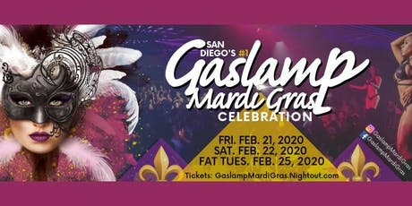 2020 Gaslamp Mardi Gras: Fri-Sat-Fat Tues. February 21, 22, 25 tickets