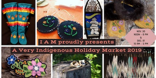 I A M proudly presents A Very Indigenous Holiday Market 2019