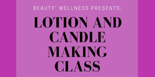 Lotion and Candle Making Class