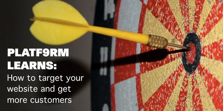 PLATF9RM Learns: How to target your website and get more customers tickets