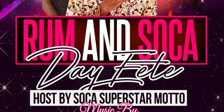 Rum & Soca w| Soca Superstar MOTTO tickets
