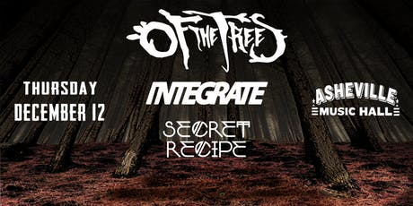 Of the Trees, Integrate (Black Carl & VCTRE) w/ Secret Recipe | AMH tickets