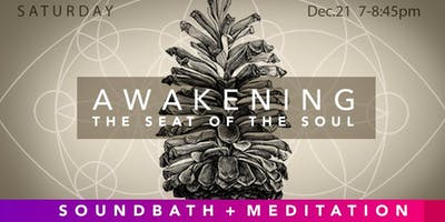 AWAKENING the Seat of the Soul SOUNDBATH