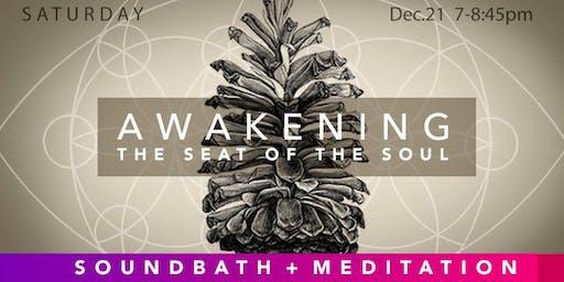 AWAKENING the Seat of the Soul SOUNDBATH