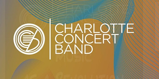 Charlotte Concert Band: Music as a Revolution