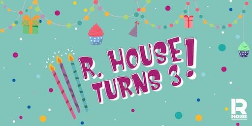 R House's Birthday Bash!