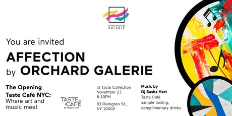 The Opening Exhibition Affection, and Taste Café NYC tickets