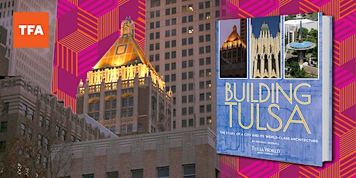 SOLD OUT 2nd Saturday | Building Tulsa: Architecture and Storytelling