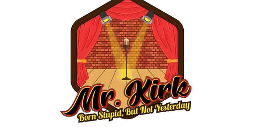 Mr. Kirk Comedy Show