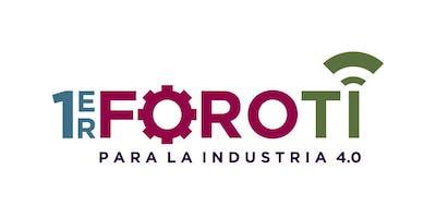 1ER. FORO DE TECNOLOGÍAS DE LA INFORMACIÓN PARA LA INDUSTRIA 4.0