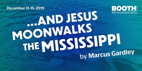 ... AND JESUS MOONWALKS THE MISSISSIPPI tickets