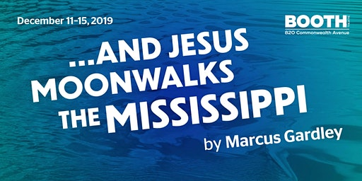 ... AND JESUS MOONWALKS THE MISSISSIPPI