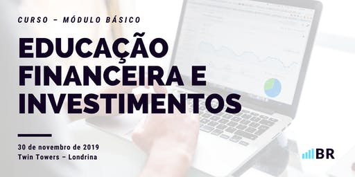 Curso Educação Financeira e Investimentos - Módulo Básico