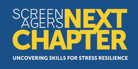 Screenagers Next Chapter: Uncovering Skills for Stress Resilience tickets