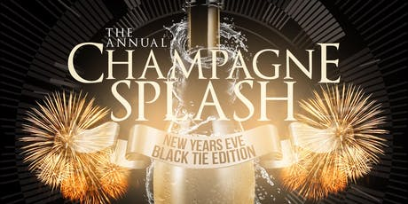 The Annual Champagne Splash : New Years Eve Black Tie Edition tickets