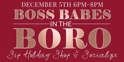 Boss Babes in the Boro - December