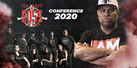 You Aint The Boss Of Me Conference: California tickets