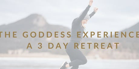 The Goddess Experience 3-Day Retreat  tickets