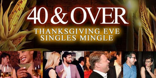 40 & Over Singles Thanksgiving Eve Mingle