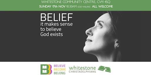 Bible Hour ---- Belief - it makes sense to believe God exists.
