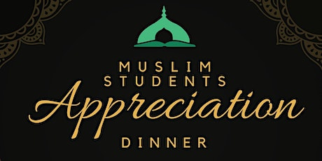 Muslim Student Appreciation Dinner Gala tickets