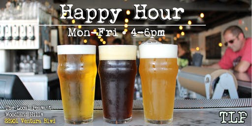 Happy Hour at The Local Peasant Woodland Hills - Mon-Fri Only!