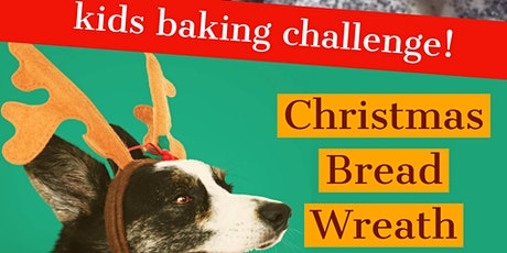 Christmas Bread Wreath, Kids Baking Challenge tickets