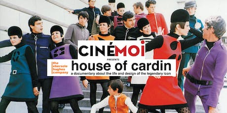 Cinémoi 'House of Cardin' LA Sneak Preview tickets