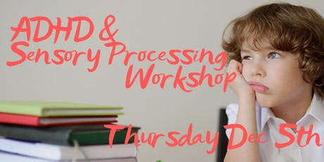 Sensory Processing & ADHD Workshop tickets