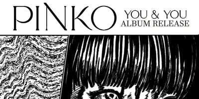 Pinko | You & You Album Release