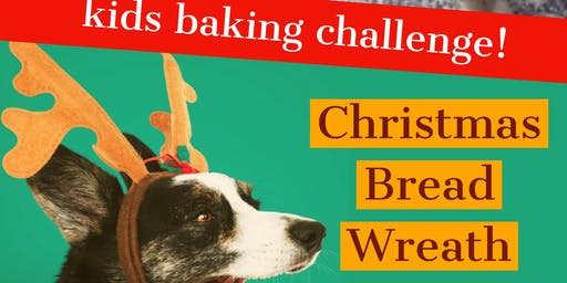 Christmas Bread Wreath Baking Challenge, Kids age 8-15