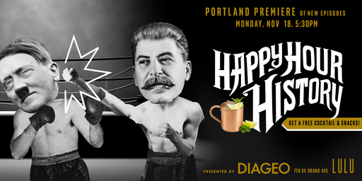 Happy Hour History Portland Premiere - new episodes