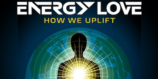 ENERGY LOVE - How We Uplift - Workshop